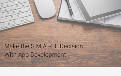 Make the S.M.A.R.T Decision With App Development